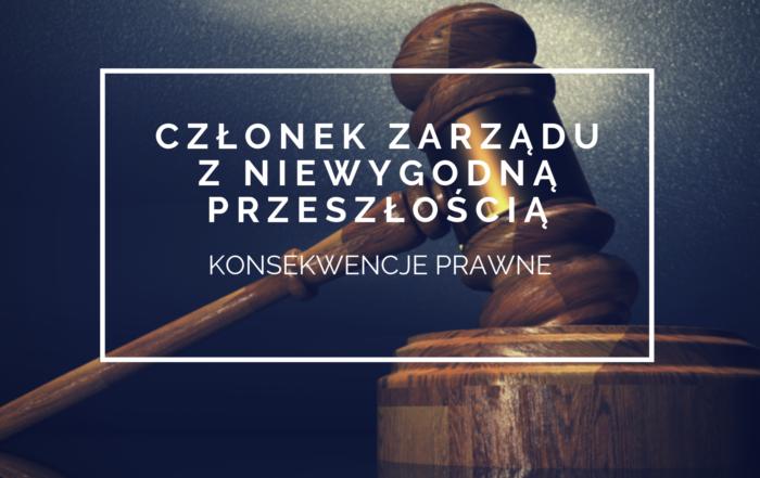 uprzednio karany członek zarządu konsekwencje prawne